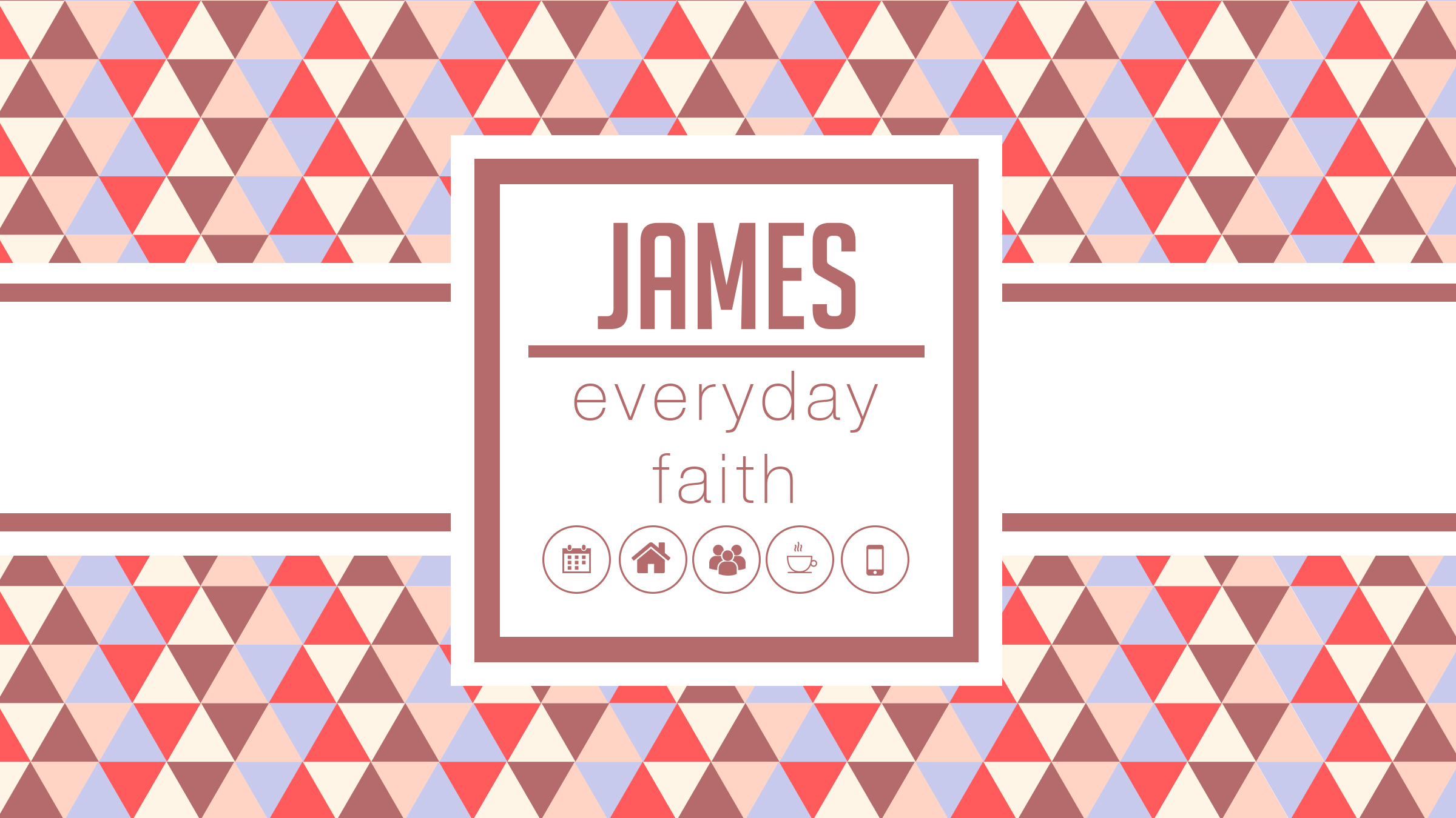 James: Choose Patience (Sun)